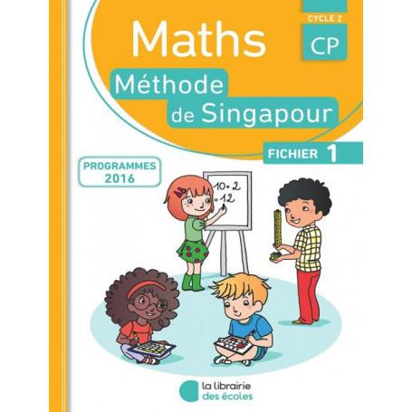 Fichier de l'élève 1  – Méthode de Singapour - CP - Édition 2016