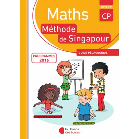 Méthode de Singapour – Guide pédagogique – CP – Édition 2016