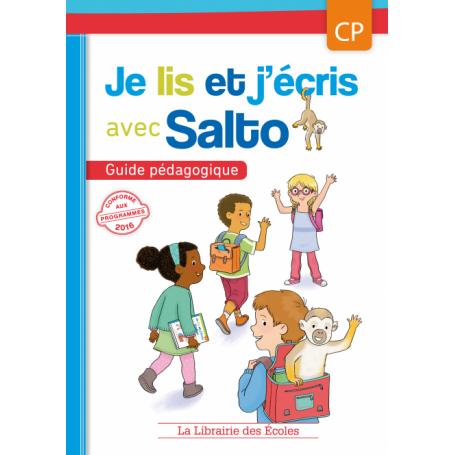 Je lis et j'écris avec Salto – Guide pédagogique – CP – Édition 2016