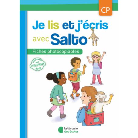 Je lis et j'écris avec Salto – Fichier photocopiable – CP – Édition 2016