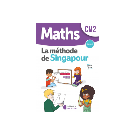 Fichier de l'élève  – Méthode de Singapour - CM2 - Édition 2019
